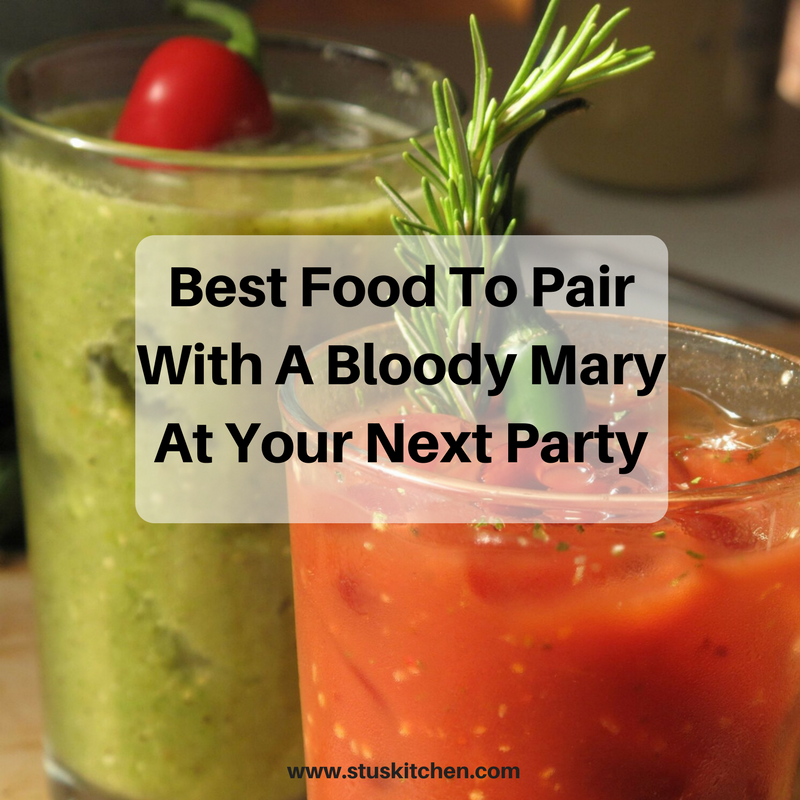 Best Food To Pair With A Bloody Mary At Your Next Party