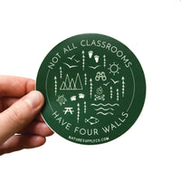 Not All Classrooms Have Four Walls Sticker