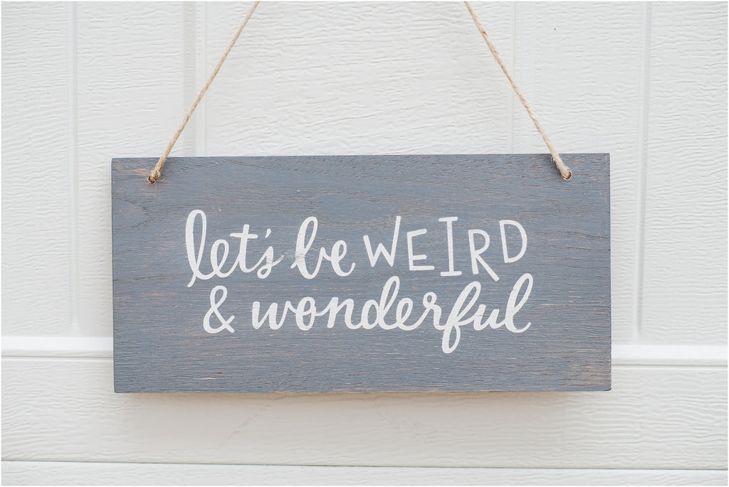 Let's Be Weird