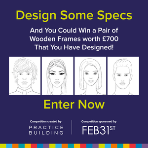 Design your dream pair of specs for the chance to WIN them in real life!  FEB31st will choose one winning design, and then make them a real pair of specs - worth £700 - for the winner to wear, name the design after the winner, and sell them worldwide!
