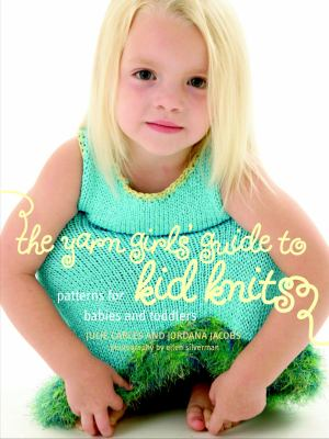 The Yarn Girls' Guide to Kid Knits - TREEHOUSE kid and craft