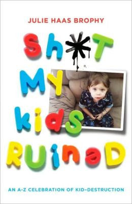 Sh*t My Kids Ruined - TREEHOUSE kid and craft