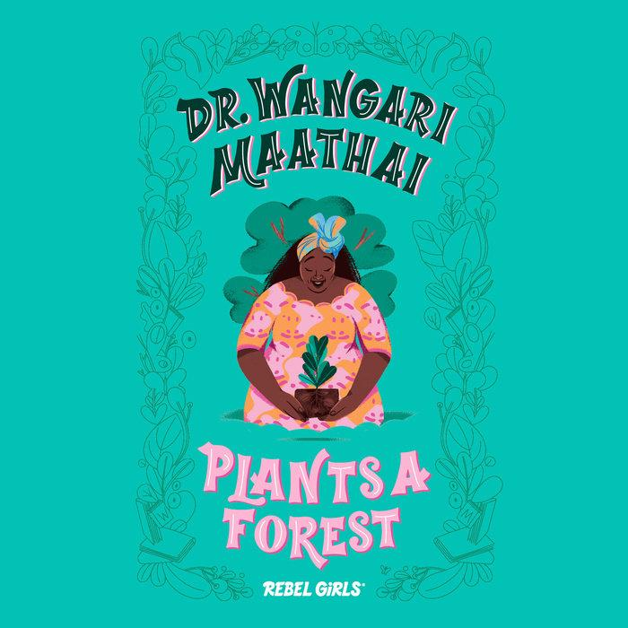 Dr. Wangari Maathai Plants A Forest - TREEHOUSE kid and craft