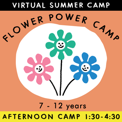 Flower Power a 3 porch farm collab- Virtual Summer Camp 2021 - TREEHOUSE kid and craft