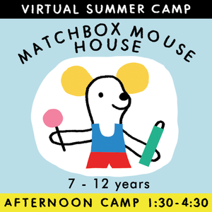 Matchbox Mouse House - Virtual Summer Camp 2021 - TREEHOUSE kid and craft