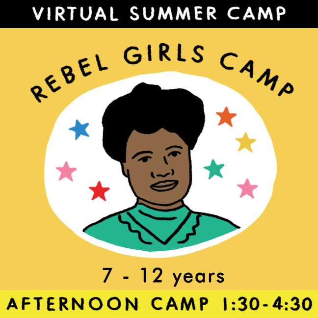 Rebel Girls - Virtual Summer Camp 2021 - TREEHOUSE kid and craft