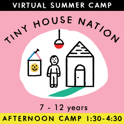 Tiny House Nation - Virtual Summer Camp 2021 - TREEHOUSE kid and craft