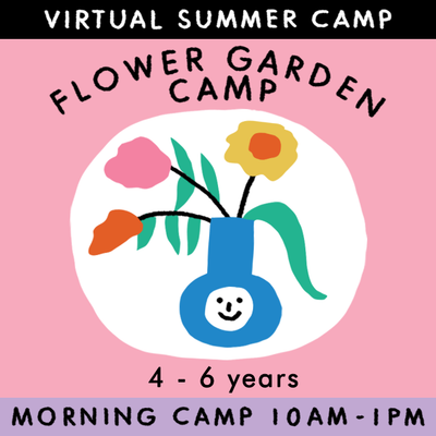 Flower Garden: a 3 porch farm collab- Virtual Summer Camp 2021 - TREEHOUSE kid and craft
