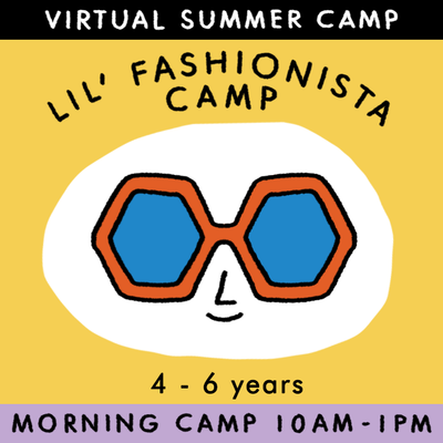 Lil' Fashionista - Virtual Summer Camp 2021 - TREEHOUSE kid and craft