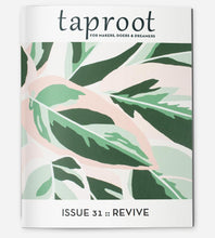 Load image into Gallery viewer, Taproot Magazine: Issue 31 - TREEHOUSE kid and craft