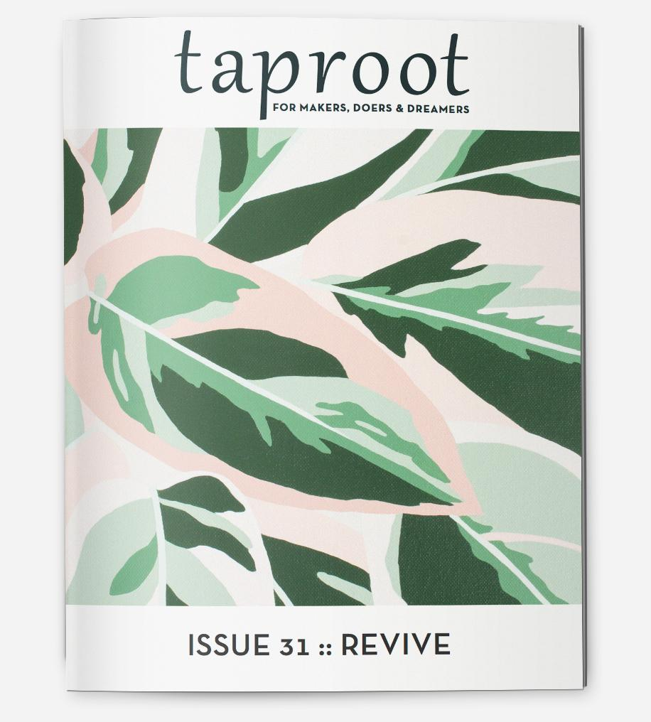 Taproot Magazine: Issue 31 - TREEHOUSE kid and craft