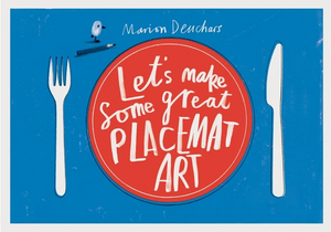 Let's Make Some Great Placemat Art - TREEHOUSE kid and craft