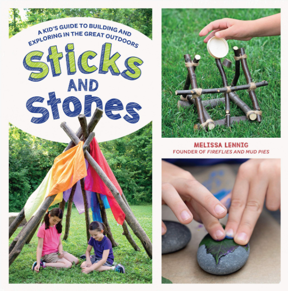Sticks and Stones: A Kids Guide to Building ad Exploring. - TREEHOUSE kid and craft
