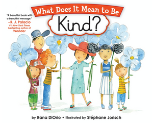 What Does It Mean to be Kind? Rana DiOrio