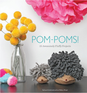 Pom-Poms!: 25 Awesomely Fluffy Projects - TREEHOUSE kid and craft