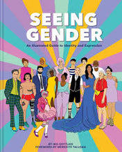 Load image into Gallery viewer, Seeing Gender: An Illustrated Guide to Identity and Expression