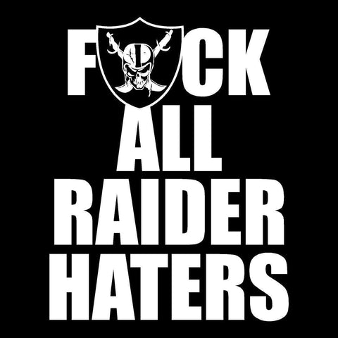 F ALL HATERS - Raiders 4 Life Decal/Window Sticker