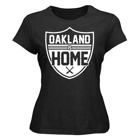 Oakland is Home - Raiders 4 Life Women's Shirt