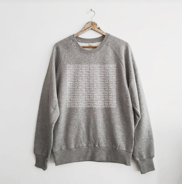 Same As It Ever Was Sweatshirt Marl grey