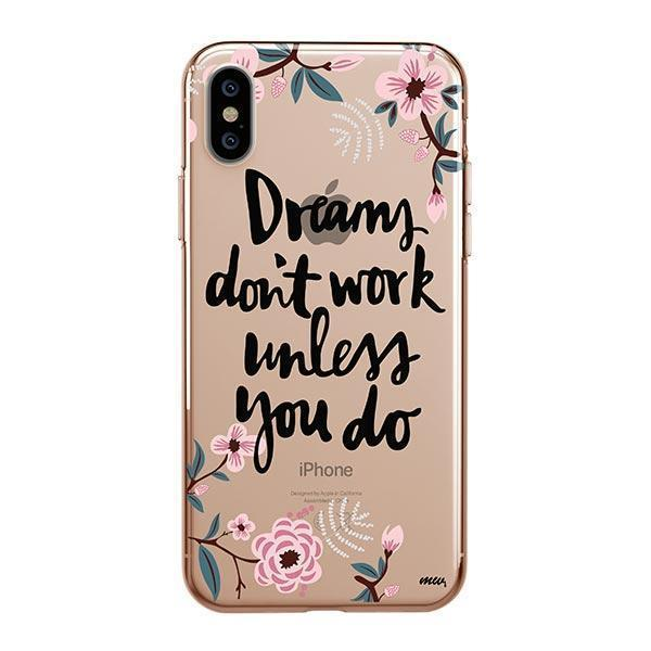 DREAMS DON'T WORK UNLESSS YOU DO - IPHONE CLEAR CASE