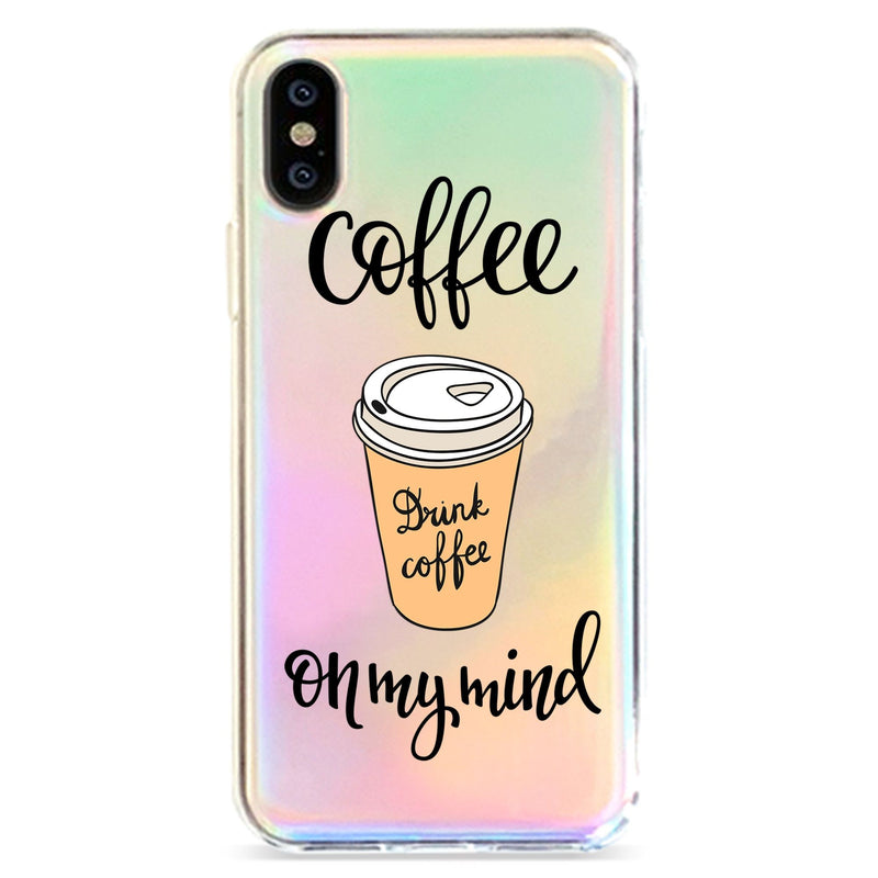 COFFEE ON MY MIND - HOLOGRAPHIC IPHONE CASE