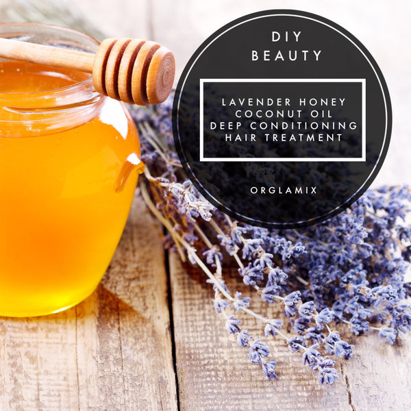 DIY Beauty: Lavender Honey Coconut Oil Deep Conditioning Hair Treatment