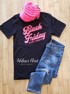 Black Friday Is My Cardio T-Shirt