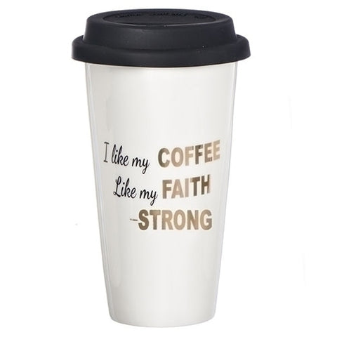 Thermal Travel Mug ~ I like my Coffee like my Faith: Strong