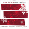 Cd ~ Paul Baloche: For Unto Us ~ Christmas Worship Live From London