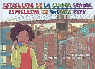 Estrellita en la ciudad grande / Estrellita in the Big City by Samuel Caraballo