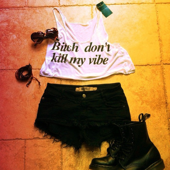 Bitch Don't Kill My Vibe Print T-shirt (2 colors available)