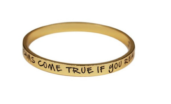 Dreams come true if you really want them to Bangle Bracelet