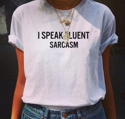 """I Speak Fluent Saracasm"" Print T-shirt (3 colors available)"