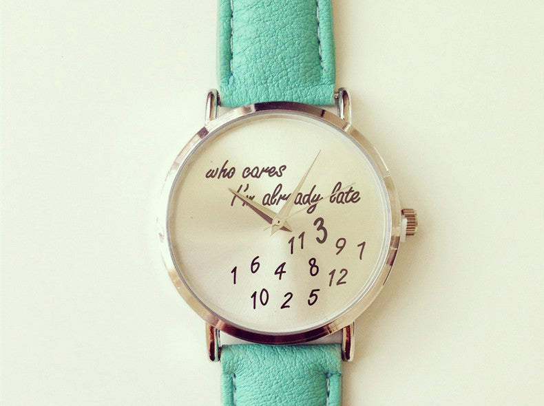 """Who cares, I'm already late"" Print Watch (5 colors available)"
