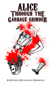 Alice through the Garbage Grinder