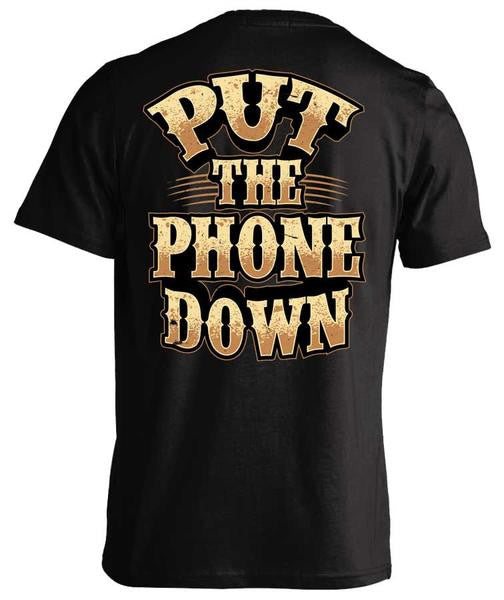 Put The Phone Down T-shirt