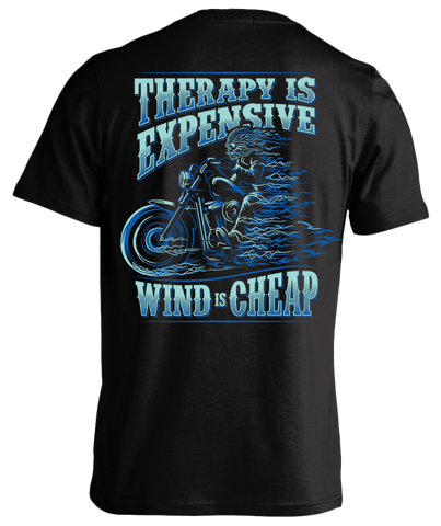 THERAPY IS EXPENSIVE, WIND IS CHEAP T-Shirt