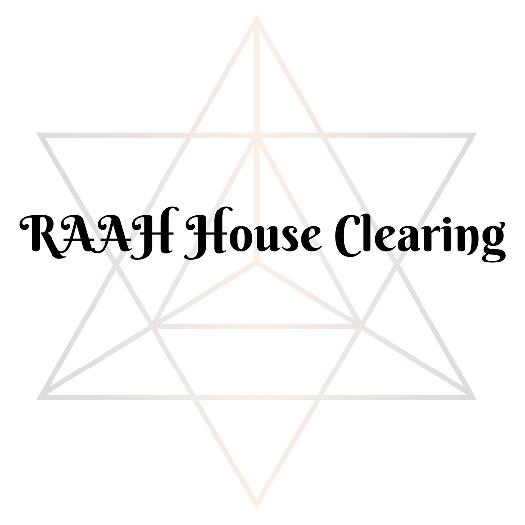 RAAH House Clearing from Entities, Negative Energies ~ InPerson Only!