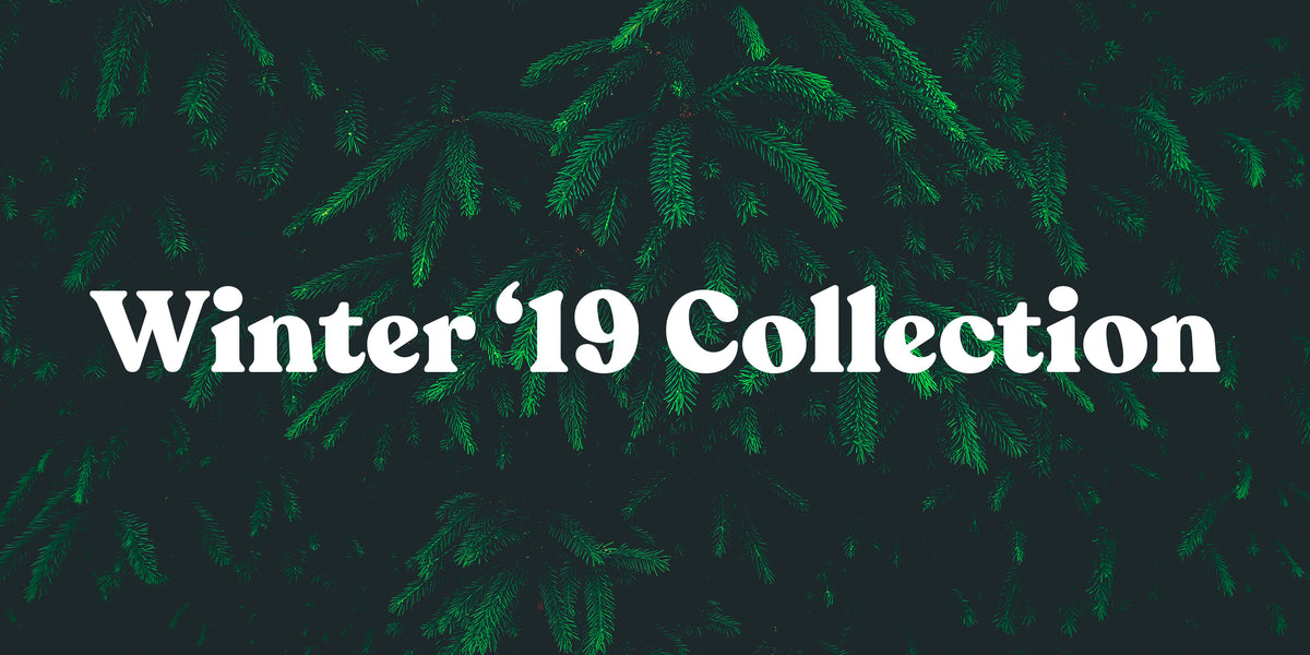 Winter '19 Collection