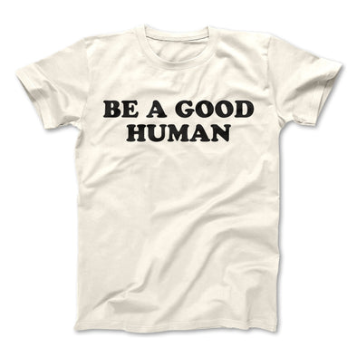 Be a Good Human Adult Tee