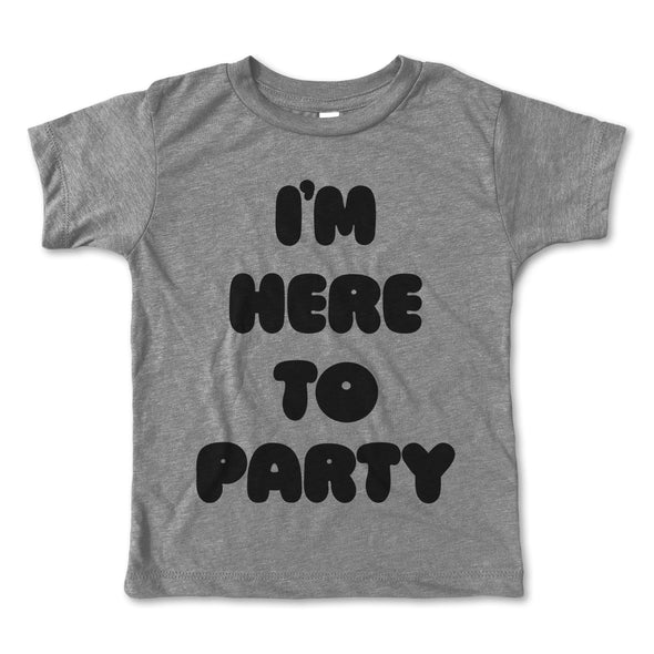 I'm Here To Party Tee