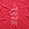 I and Love and You Tee