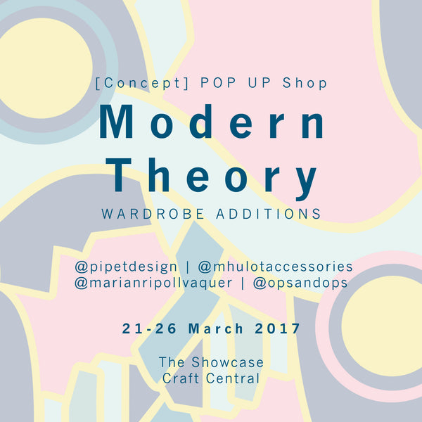 Modern Theory POP UP Store | 21-26 March 17