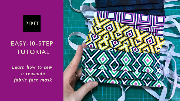 Tutorial - How to Sew your own reusable Fabric Face Mask