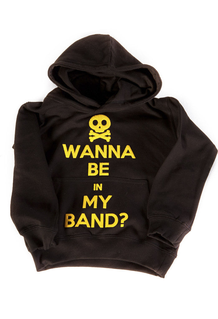 Wanna Be In My Band Hoody