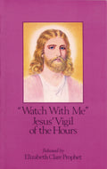 Watch With Me Jesus Vigil Of Hours Booklet