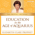 The Prophet Archives: Education in the Aquarian Age - MP3 Download