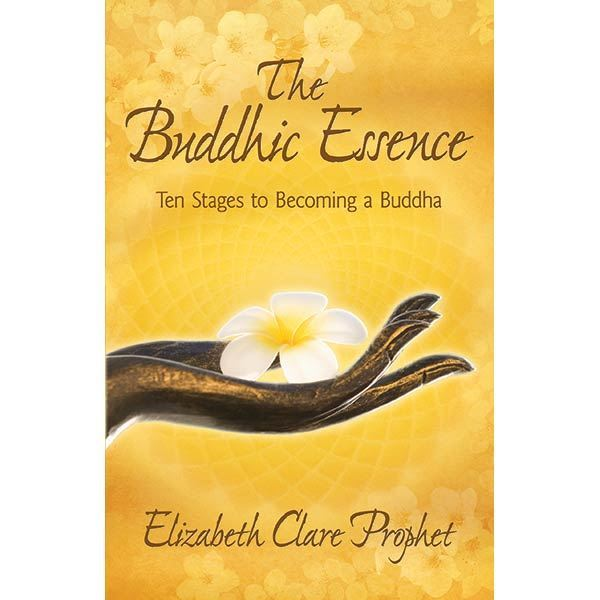 The Buddhic Essence - Ten Stages to Becoming a Buddha