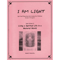 Living a Spiritual Life in A Material World, Unit # 3