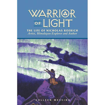 Warrior of Light: The Life of Nicholas Roerich